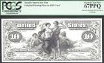 $10 1897= SILVER CERTIFICATE=FRONT=UNISSUED= INTAGLIO=PCGS SUPERB  GEM New 67 PPQ